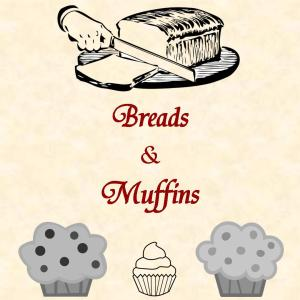 Kitsch Confections - Breads and Muffins